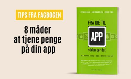 Fra idé til app: 8 måder at tjene penge på din app